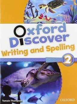 OXFORD DISCOVER 2: WRITING AND SPELLING