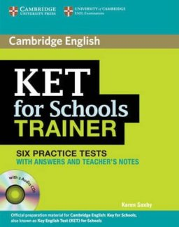KET FOR SCHOOLS TRAINER - SIX PRACTICE TESTS ELEMENTARY A2 PRACTICE TESTS WITH ANSWERS AND AUDIO CDS