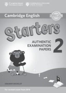 CAM ENGLISH YNG LRNRS 2 STARTERS FOR REVISED EXAM FROM 2018 ANS BKLET