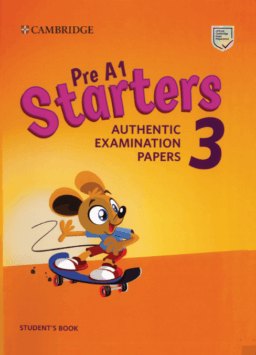Sách Pre A1 Starters 3: Authentic Examination Papers 3 để luyện thi Flyers