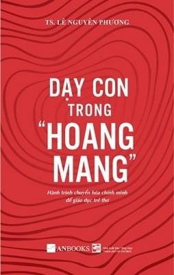 DẠY CON TRONG HOANG MANG (TÁI BẢN 2018)